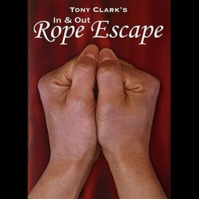 In and Out Rope Escape by Tony Clark - Trick
