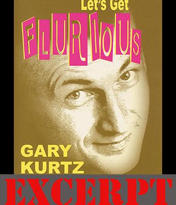 Flurious video DOWNLOAD (Excerpt of Let's Get Flurious) by Gary Kurtz