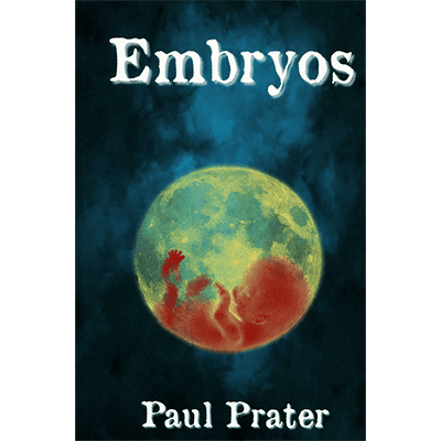Embryos by Paul Prater - Book