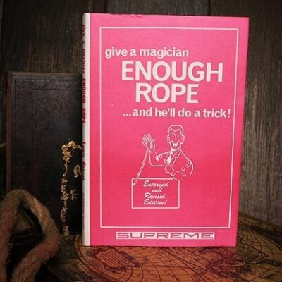 Give a Magician Enough Rope... and He'll do a Trick! (Limited/Out of Print) by Lewis Ganson - Book