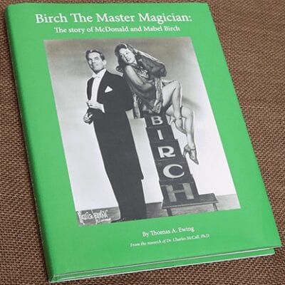 Birch The Master Magician: The story of McDonald and Mabel Birch by Thomas Ewing - Book