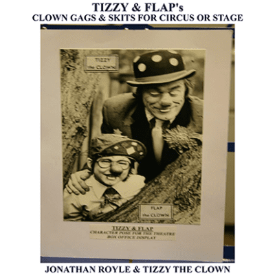 Tizzy & Flap's Clown Gags & Skits for Circus or Stage by Jonathan Royle and Tizzy The Clown Mixed Media DOWNLOAD