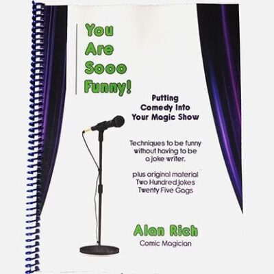 You Are Sooo Funny! (Putting Comedy Into Your Magic Show) by Alan Rich - Book