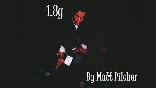 1.8g by Matt Pilcher video DOWNLOAD
