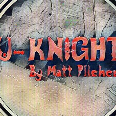U-Knight by Matt Pilcher video DOWNLOAD