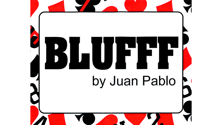 BLUFFF (Chinese Letters to King of Clubs) by Juan Pablo Magic