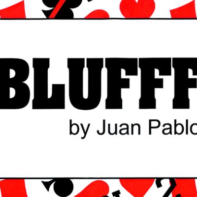 BLUFFF (Baby to BP) by Juan Pablo Magic
