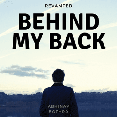 Behind My Back REVAMPED by Abhinav Bothra Mixed Media DOWNLOAD