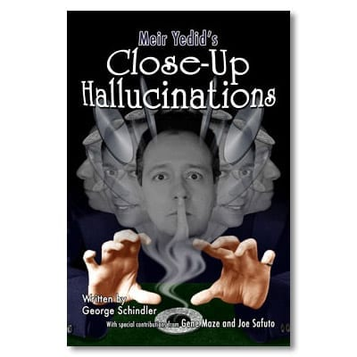 Close-Up Hallucinations by George Schindler - Book