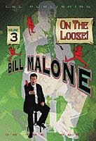 Bill Malone On the Loose #3 video DOWNLOAD