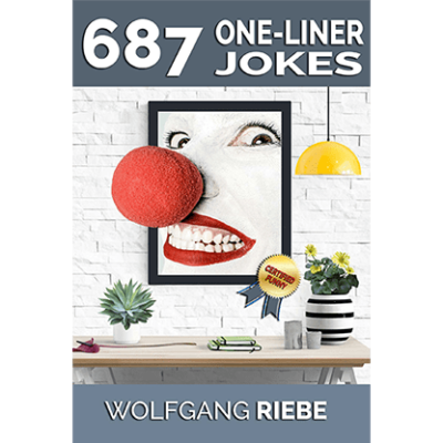 687 One-Liner Jokes by Wolfgang Riebe eBook DOWNLOAD