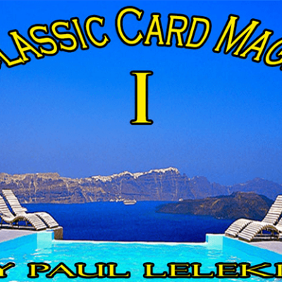Classic Card Magic I by Paul A. Lelekis eBook DOWNLOAD