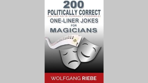 200 POLITICALLY CORRECT One-Liner Jokes for Magicians by Wolfgang Riebe eBook DOWNLOAD