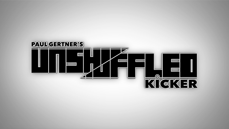 Unshuffled Kicker (Gimmick and Online Instructions) by Paul Gertner - Trick